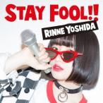 吉田凜音 STAY FOOL!! [CD+DVD]<初回限定盤> CD