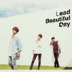 Lead Beautiful Day (C) [CD+DVD]<初回限定盤> 12cmCD Single