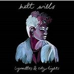 Matt Wills Cigarettes & City Lights CD