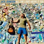Jack Johnson オール・ザ・ライト・アバブ・イット・トゥー CD