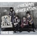 Thinking Dogs Oneway Generation [CD+DVD]<初回限定盤> 12cmCD Single 特典あり
