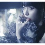 LiSA ASH [CD+DVD]<初回生産限定盤> 12cmCD Single 特典あり