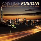 ANYTIME FUSION! The Best Fusion of Victor Archives�㥿��쥳���ɸ���� CD