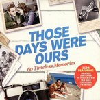 Various Artists Those Days Were Ours CD