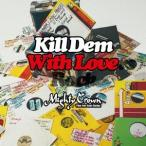 Mighty Crown MIGHTY CROWN presents KILL DEM WITH LOVERS ROCK CD