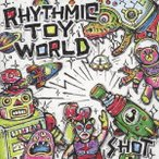 Rhythmic Toy World SHOT<通常盤> CD