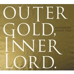 Alessandro Galati Trio OUTER GOLD, INNER LORD. CD