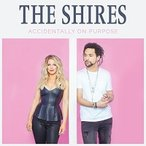 The Shires Accidentally On Purpose CD