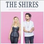 The Shires Accidentally On Purpose LP