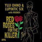 Yuji Ohno & Lupintic Six RED ROSES FOR THE KILLER�㴰�������ס� LP