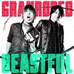GRANRODEO BEASTFUL<通常盤> 12cmCD Single