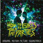 Original Soundtrack How To Talk To Girls At Parties������ס� LP