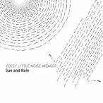 YOSSY LITTLE NOISE WEAVER Sun and Rain CD