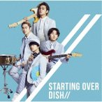 DISH// Starting Over<通常盤> 12cmCD Single