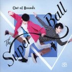 The Super Ball Out Of Bounds<通常盤> CD