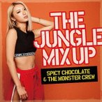 SPICY CHOCOLATE & THE MONSTER CREW THE JUNGLE MIX UP CD