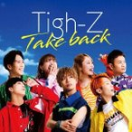 Tigh-Z Take back 12cmCD Single