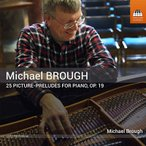 マイケル・ブロウ マイケル・ブロウ: ピアノのための25の絵画的前奏曲 CD