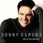 Donny Osmond This Is the Moment CD