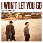 GOT7 I WON'T LET YOU GO [CD+DVD+ブックレット]<初回生産限定盤D (ジニョン & ユギョム ユニット盤)> CD ※特典あり