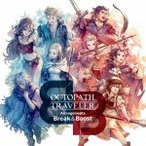 ���ڹ��� OCTOPATH TRAVELER Arrangements -Break & Boost- CD