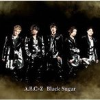 A.B.C-Z Black Sugar [CD+DVD]<初回限定盤A> 12cmCD Single ※特典あり