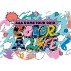AAA AAA DOME TOUR 2018 COLOR A LIFE<通常版> Blu-ray Disc ※特典あり