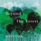 ������ͺ Bass Talk Beyond The Forest CD