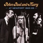 Peter, Paul & Mary Peter, Paul And Mary At Newport 63-65 CD