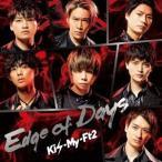 Kis-My-Ft2 Edge of Days [CD+DVD]<初回盤A> 12cmCD Single ※特典あり