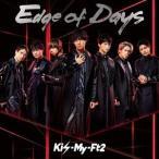 Kis-My-Ft2 Edge of Days<通常盤> 12cmCD Single ※特典あり
