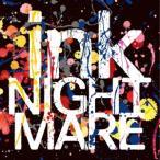 NIGHTMARE (J-Pop) ink<通常盤/B-Type> 12cmCD Single