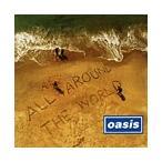 Oasis オール・アラウンド・ザ・ワールド CD