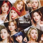 TWICE BETTER<通常盤/初回限定仕様> 12cmCD Single ※特典あり
