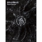 BRAHMAN Slow Dance [CD+2Blu-ray Disc]<初回限定盤A> 12cmCD Single