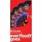 Mr.Children everybody goes -秩序のない現代にドロップキック- 8cmCD Single
