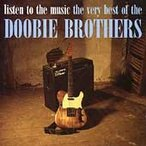 The Doobie Brothers Listen To The Music: The Very Best Of The Doobie Brothers CD