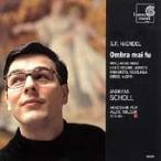 ベルリン古楽アカデミー Ombra mai fu - Handel: Arias, etc / Andreas Scholl, et al CD