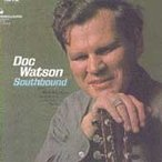 Doc Watson Southbound CD