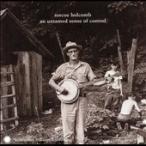 Roscoe Holcomb An Untamed Sense Of Control CD