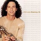 Kenny G Ultimate Kenny G CD