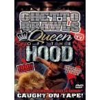 Ghetto Brawls: Queen of the Hood [DVD]