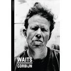 Anton Corbijn / Tom Waits '77-'11