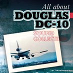 さよならダグラスDC-10 All about DOUGLAS DC-10 SOUND COLLECTION [CD]