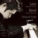 【CD】リスト:ピアノ・ソナタ ロ短調 / ラヴェル:夜のガスパール/辻井伸行 ツジイ ノブユキ