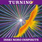 【CD】TURNING/ISSEI NORO INSPIRITS イツセイ・ノロ・インスピリツツ