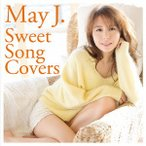 Sweet Song Covers(DVD付) / May J. (CD)