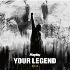 YOUR LEGEND 〜燃ゆる命〜 / Mayday (CD)