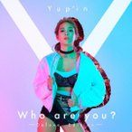 【CD】Who are you? -Deluxe Edition-/Yup'in ヤピン