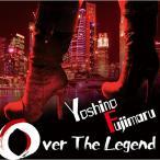 【CD】Over The Legend/芳野藤丸 ヨシノ フジマル